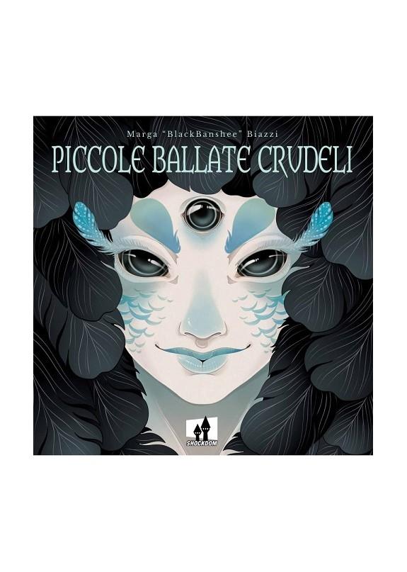 PICCOLE BALLATE CRUDELI (VOLUME UNICO)