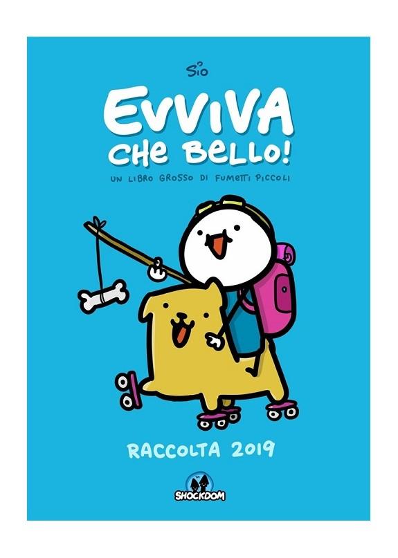 EVVIVA CHE BELLO! UN LIBRO GROSSO DI FUMETTI PICCOLI - RACCOLTA 2019