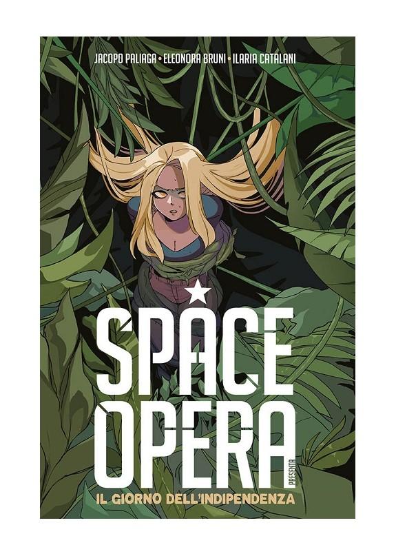 SPACE OPERA - IL GIORNO DELL\'INDIPENDENZA