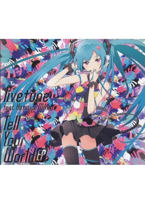 Livetune - Tell Your World Ep Feat.Hatsune Miku
