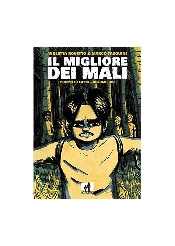 IL MIGLIORE DEI MALI - L'UOMO DI LATTA  N.2