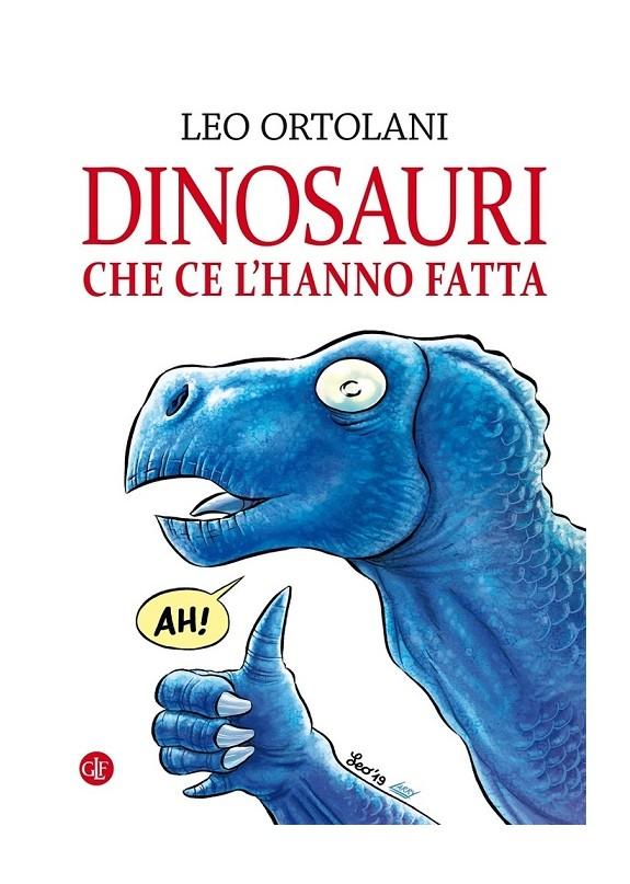 DINOSAURI CHE CE L'HANNO FATTA (VOLUME UNICO)