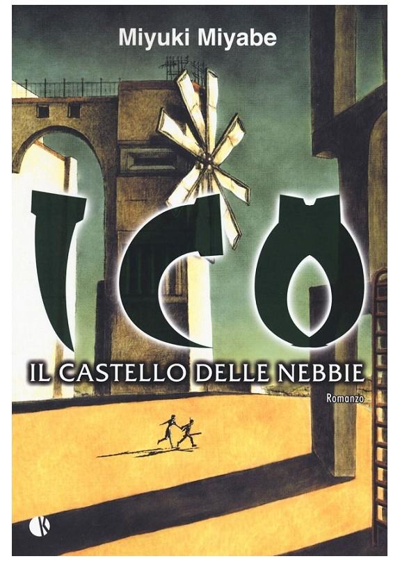 ICO IL CASTELLO DELLE NEBBIE (ROMANZO )